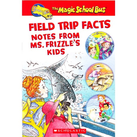 Field Trip Facts Notes From Ms. Frizzle's Kids