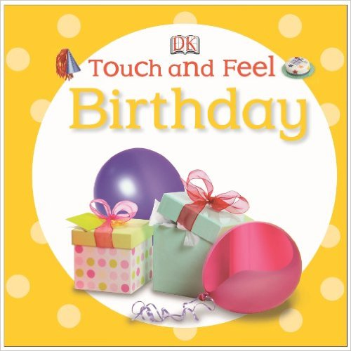DK Touch and Feel: Birthday